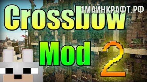 Crossbow 2 для майнкрафт 1.6.4 - мод на арбалеты