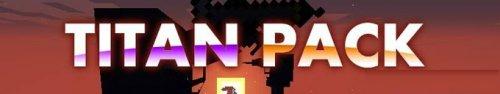 Мод Flan's Titan Pack для майнкрафт 1.7.10