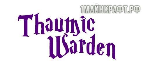 Мод Thaumic Warden для майнкрафт 1.7.10