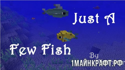 ��� Just a Few Fish ��� ��������� 1.8.9